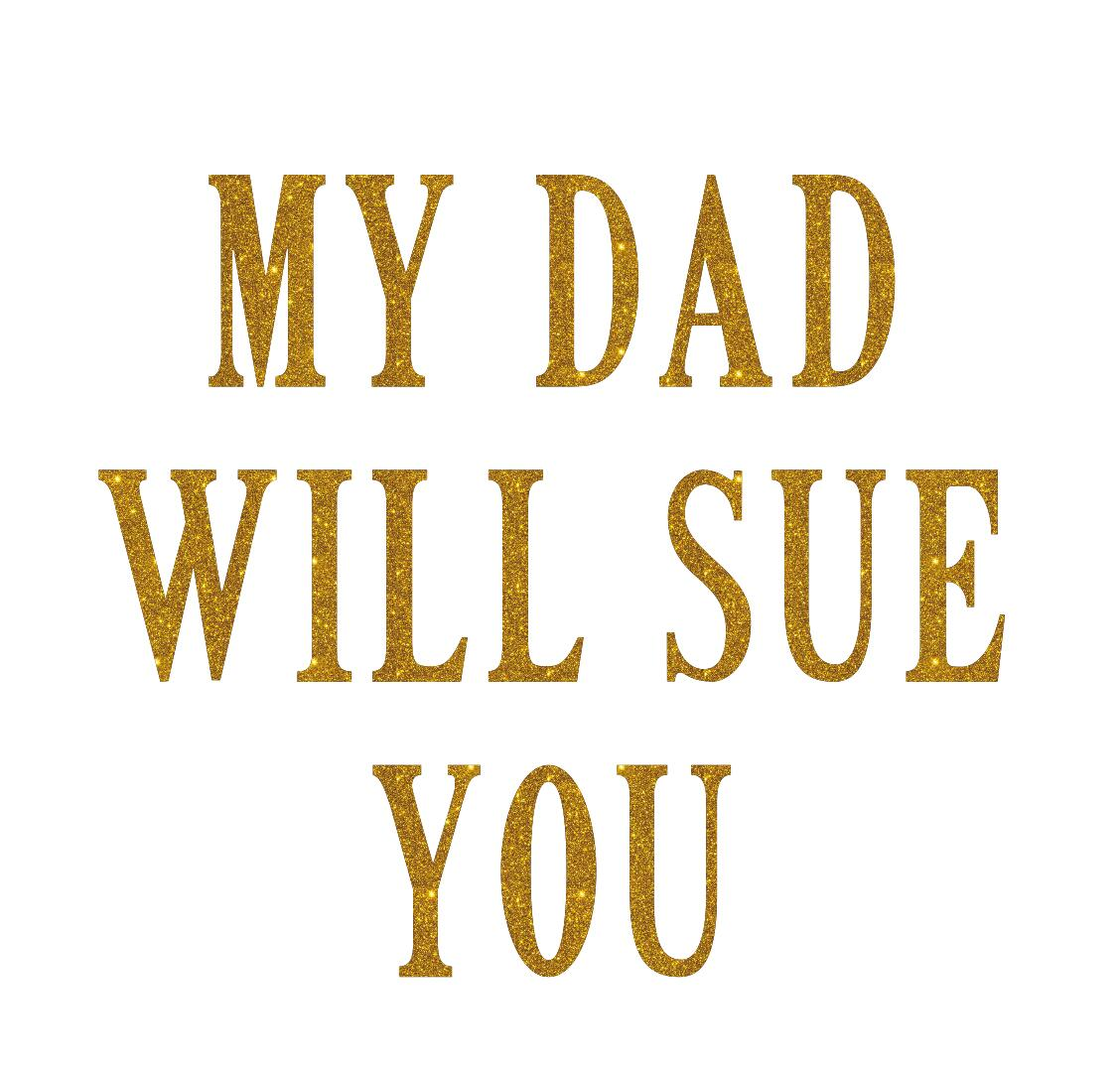 my dad will sue you v2 glitter iron on transfer